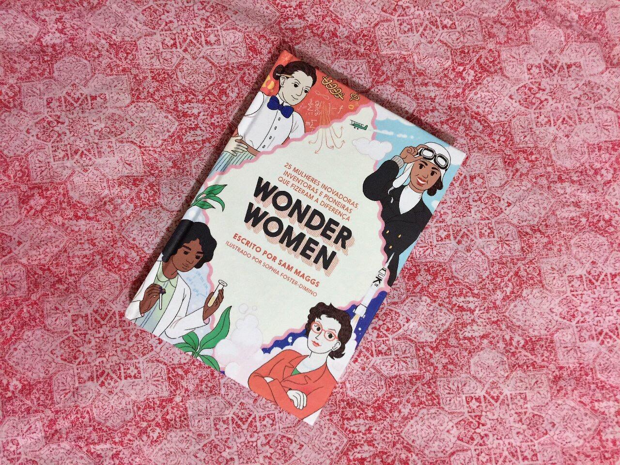 Wonder Woman - 25 mulheres inovadoras, inventoras e pioneiras que fizeram a diferença